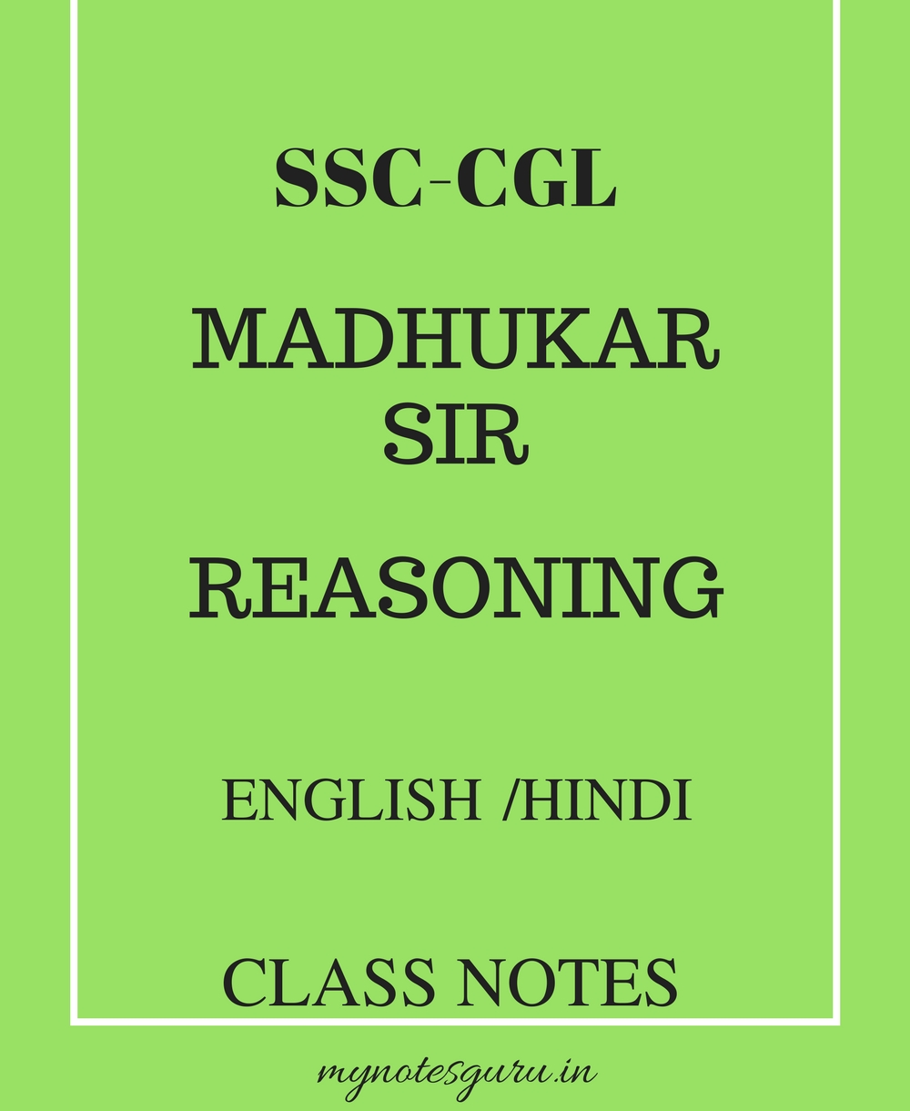 SSC - CGL - Reasoning - Madhukar Sir - Class Notes
