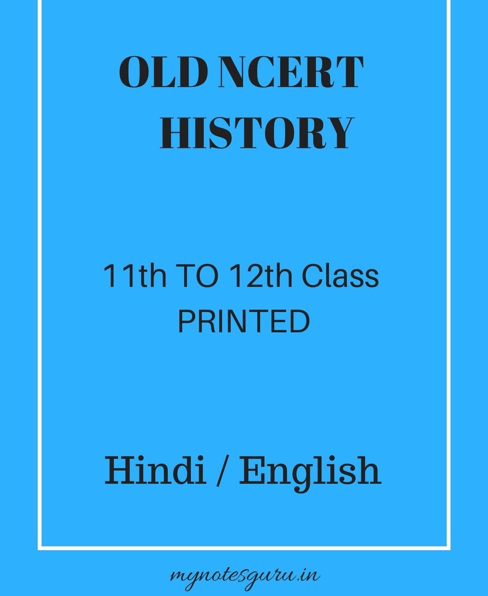 History (11th to 12th class) in English / Hindi – History – Old NCERT –  Printed Booklets
