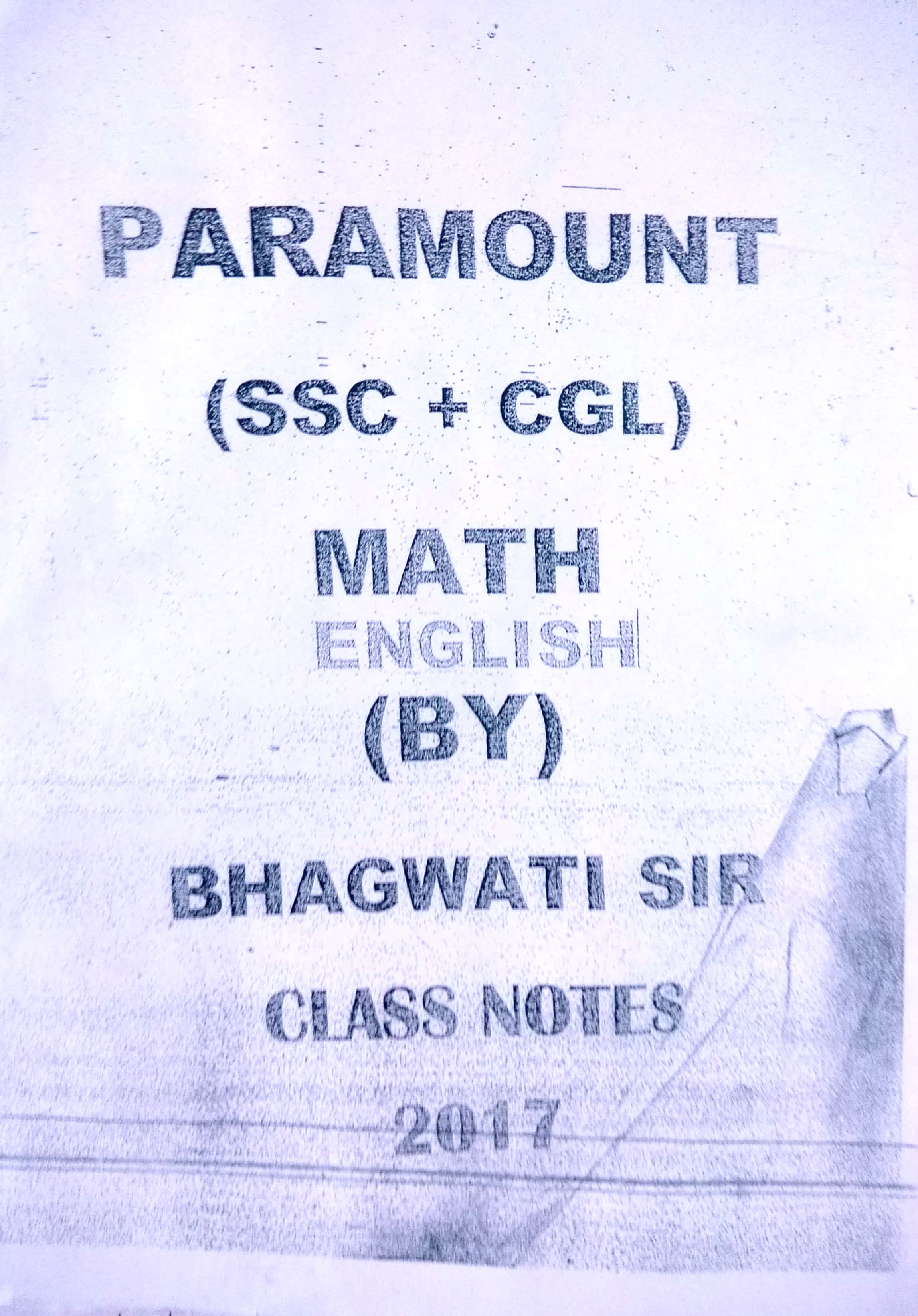 SSC - CGL - Maths - Bhagwati Sir - Class Notes